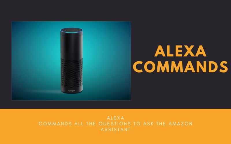 Alexa commands all the questions to ask the Amazon assistant
