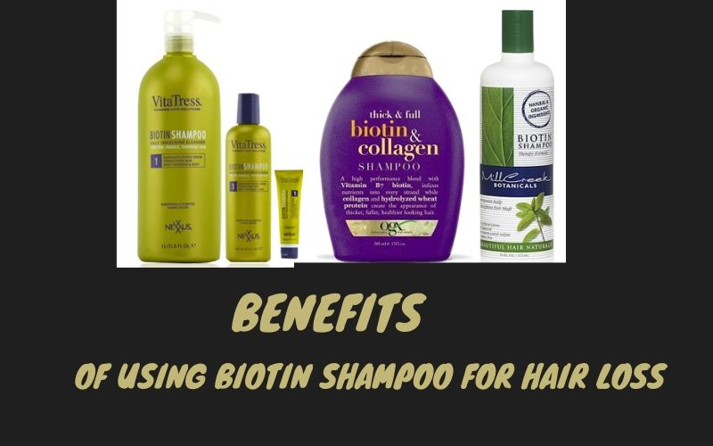 Benefits of Using Biotin Shampoo for Hair Loss