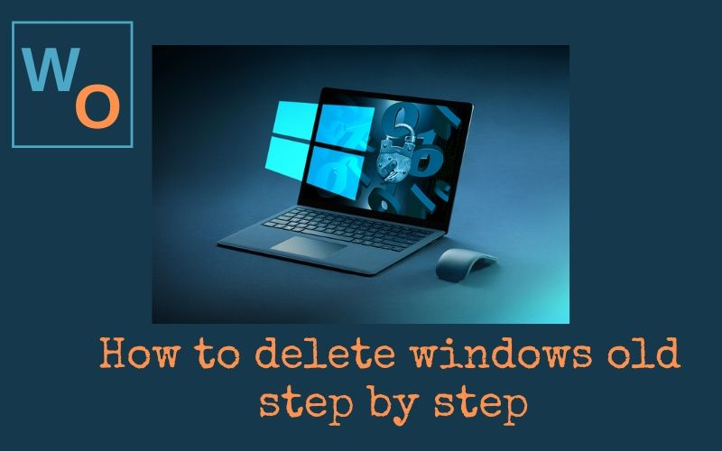 How to delete windows old step by step