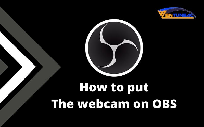 How to put the webcam on OBS
