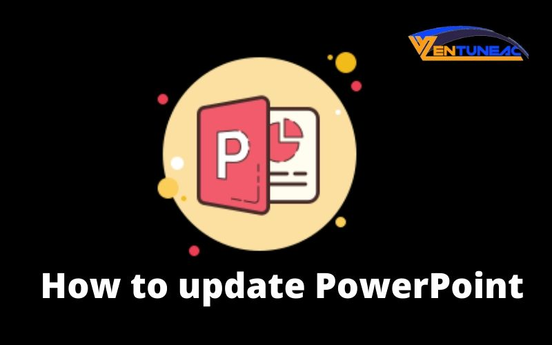 How to update PowerPoint