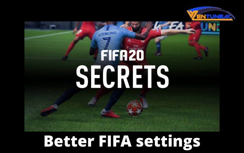 Better FIFA settings