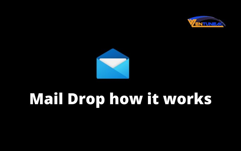 Mail Drop how it works